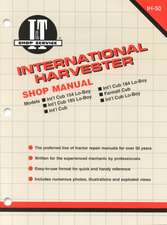 International Harvester Shop Manual Models Intl Cub 154 Lo-Boy, Intl Cub 184 Lo-Boy, Intl Cub 185 Lo-Boy, Farmall Cub, Intl Cub, Intl Cub Lby Ih-50