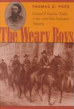 The Weary Boys:  Colonel J. Warren Keifer and the 110th Ohio Volunteer Infantry