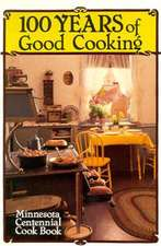 100 Years of Good Cooking: Minnesota Centennial Cookbook