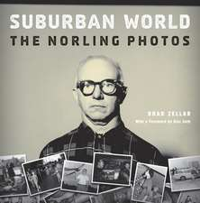 Suburban World: The Norling Photographs