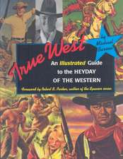 True West:  An Illustrated Guide to the Heyday to the Western