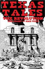Texas Tales Illustrated, No. 1:  The Revolution