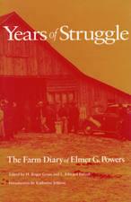 Years of Struggle: The Farm Diary of Elmer G. Powers
