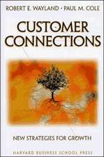 Customer Connections: New Strategies for Growth