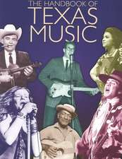 The Handbook Of Texas Music
