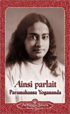 Ainsi Parlait Paramahansa Yogananda (Sayings of Yogananda)