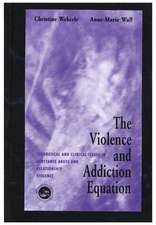 The Violence and Addiction Equation: Theoretical and Clinical Issues in Substance Abuse and Relationship Violence