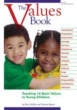 The Values Book:  Teaching Sixteen Basic Values to Young Children