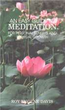 Easy Guide to Meditation: For Personal Benefits & More Satisfying Spiritual Growth