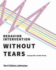 Johnston, T:  Behavior Intervention Without Tears