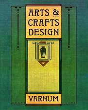 Arts and Crafts Design:  A Selected Reprint of Industrial Arts Design