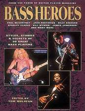 Bass Heroes:  From the Pages of Guitar Player Magazine