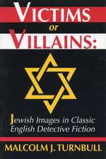 Victims or Villains: Jewish Images in Classic English Detective Fiction