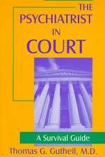 Gutheil, T: The Psychiatrist in Court