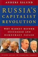 Russia`s Capitalist Revolution – Why Market Reform Succeeded and Democracy Failed