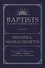 Baptist in Early North America:  Swansea, Massachusetts, Volume I