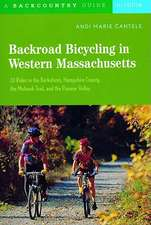 Backroad Bicycling in Western Massachusetts – 30 Rides in the Berkshires, Hampshire County, the Mohawk Trail & the Pioneer Valley