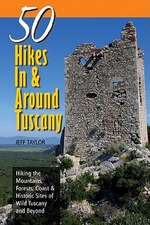 Explorer's Guides:  Hiking the Mountains, Forests, Coast & Historic Sites of Wild Tuscany & Beyond