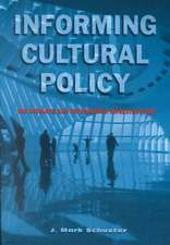 Informing Cultural Policy:  The Information and Research Infrastructure