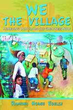 We the Village:  Achieving Our Collective Greatness Now