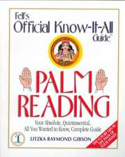 Fells Palm Reading: Your Absolute, Quintessential, All You Wanted to Know, Complete Guide