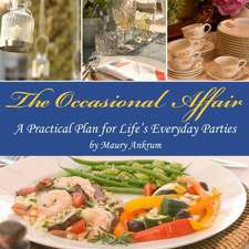 The Occasional Affair: A Practical Plan for Life's Everyday Parties