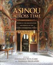 Asinou across Time – Studies in the Architecture and Murals of the Panagia Phorbiotissa, Cyprus