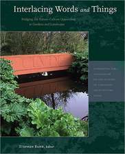 Interlacing Words and Things – Bridging the Nature–Culture Opposition in Gardens and Landscape
