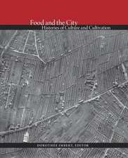 Food and the City – Histories of Culture and Cultivation
