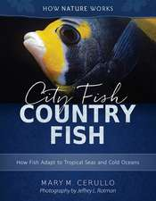 City Fish Country Fish – How Fish Adapt to Tropical Seas and Cold Oceans