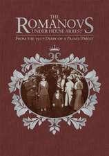 The Romanovs Under House Arrest