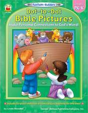 Dot-To-Dot Bible Pictures:  Grades Pk-K