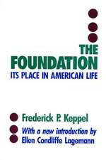 The Foundation:  Its Place in American Life