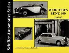 Mercedes-Benz 300:  Sedans, Coupes, Cabiolets 1951-62