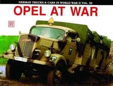 German Trucks & Cars in WWII Vol.III:  Opel at War