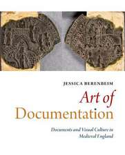 Art of Documentation:  Documents and Visual Culture in Medieval England