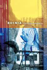 Bosnia: In the Footsteps of Gavrilo Princip