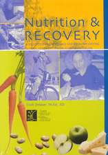 Nutrition & Recovery:  A Professional Resource for Healthy Eating During Recovery from Substance Abuse