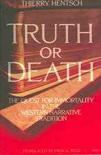 Truth or Death: The Quest for Immortality in the Western Narrative Tradition