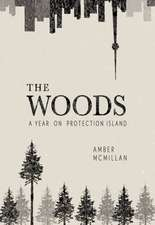 Woods: A Year on Protection Island