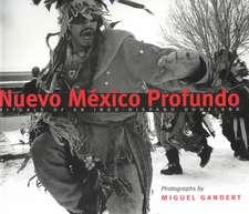 Nuevo México Profundo:  Rituals of an Indo-Hispano Homeland: Rituals of an Indo-Hispano Homeland
