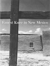 Ernest Knee in New Mexico:  Photographs, 1930s–1940s: Photographs, 1930s–1940s