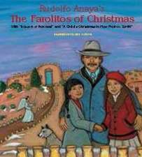 "Rudolfo Anaya's The Farolitos of Christmas:  With ""Season of Renewal"" and ""A Child's Christmas in New Mexico, 1944"": With ""Season of Renewal"" and ""A Child's Christmas in New Mexico, 1944"""