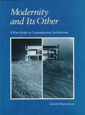 Modernity and Its Other:  A Post-Script to Contemporary Architecture