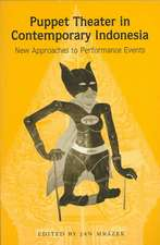 Puppet Theater in Contemporary Indonesia:  New Approaches to Performance Events
