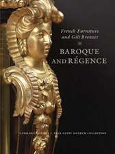 French Furniture and Gilt Bronzes – Baroque and Regence