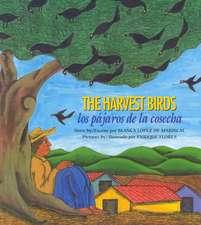 The Harvest Birds/Los Pajaros de La Cosecha:  Los Pajaros de La Cosecha