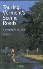 Aiken, K: Touring Vermont's Scenic Roads