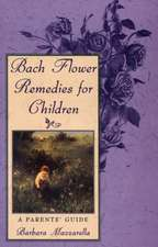 Bach Flower Remedies for Children:  A Parents' Guide