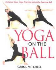 Yoga on the Ball:  Toward a New Global Responsibility